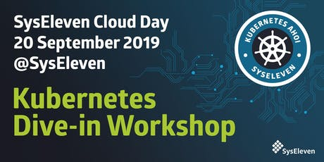 SysEleven Cloud Day | Kubernetes Dive-in Workshop September 2019 Tickets