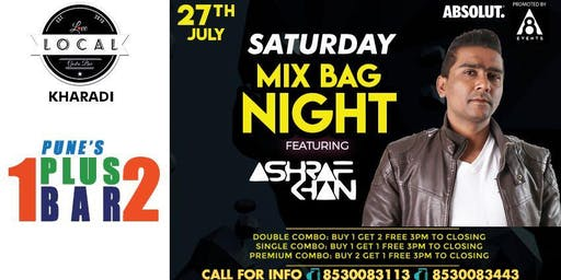 Saturday Mix Bag Night - Dj Ashraf Khan