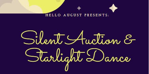 Hello August:  Silent Auction and Starlight Dance