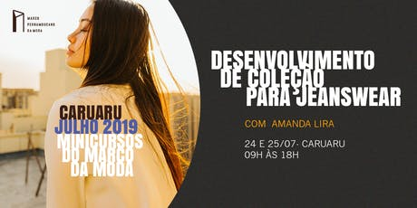 Minicursos do Marco da Moda (JUL. 2019 - CARUARU) - Desenvolvimento de Coleção para Jeanswear ingressos