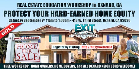 Protect your Hard-Earned Home Equity Workshop in Oxnard, CA - Real Estate tickets