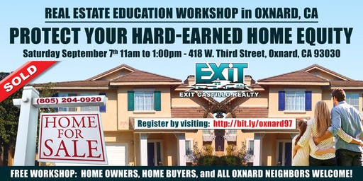 Protect your Hard-Earned Home Equity Workshop in Oxnard, CA - Real Estate