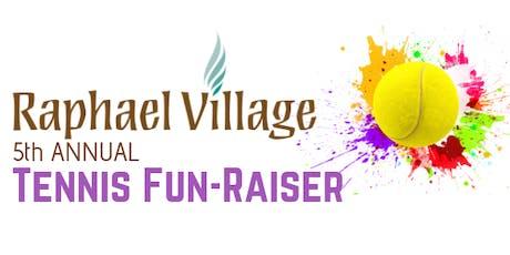 Raphael Village's Fifth Annual Tennis 'Fun-Raiser' tickets