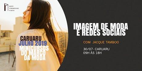 Minicursos do Marco da Moda (JUL. 2019 - CARUARU) - Imagem de Moda e Redes Sociais ingressos