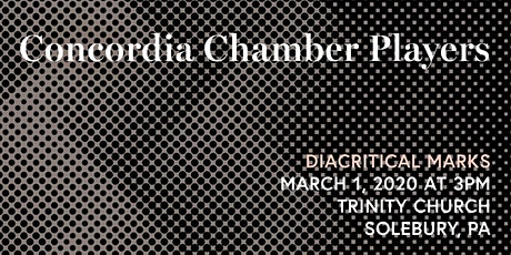 Concordia Chamber Players @ Trinity: Sunday, March 1, 2020 tickets