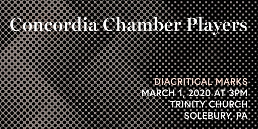 Concordia Chamber Players @ Trinity: Sunday, March 1, 2020