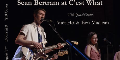 Sean Bertram with special guests Viet Ho & Ben Maclean live at C'est What?! tickets