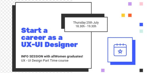 INFORMATIVE SESSION: Get ready to become a UX designer. Push your creative self!