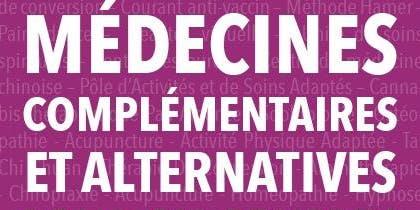 Colloque Médecines Complémentaires et Alternatives  : pour ou contre?