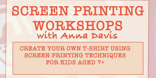 Screen Printing Workshops with Anna Davis