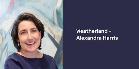 Weatherland – Alexandra Harris tickets