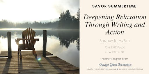 Lovers of Writing & Theater - Join Us! July Theme: Savoring Summer - Deepening Relaxation Through Writing and Action