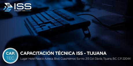 Capacitación Técnica ISS - 19 y 20 de Septiembre 2019 TIJUANA MÉXICO entradas