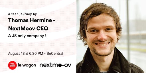 A JS only company ! A tech journey by Thomas Hermine, NextMoov