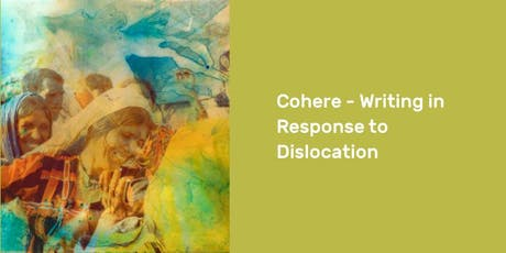 Cohere – Writing in Response to Dislocation tickets