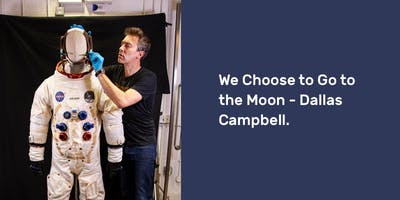 We Choose to Go to the Moon –  Dallas Campbell