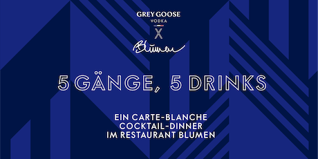 GREY GOOSE x BLUMEN COCKTAIL-DINNER Tickets