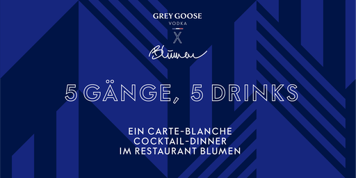 GREY GOOSE x BLUMEN COCKTAIL-DINNER