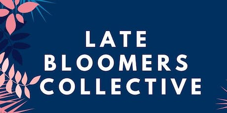 Late Bloomers Collective tickets