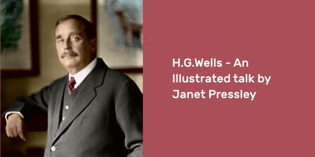 H.G.Wells – An Illustrated talk by Janet Pressley tickets
