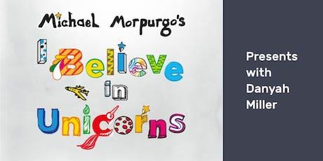 Michael Morpurgo's I Believe in Unicorns -  Presents with Danyah Miller tickets