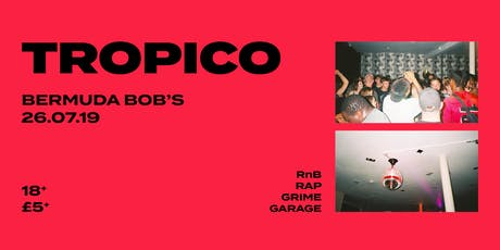 Tropico - Friday 26th July  tickets