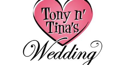 Tony n' Tina's Wedding Victoria tickets