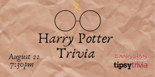 Harry Potter Trivia - August 22, 7:30 - Canadian Brewhouse