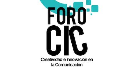 Foro CIC: Creatividad e Innovación en la Comunicación. -Evolución Creativa- boletos