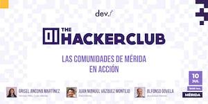 The Hacker Club: Las comunidades de Mérida en acción...