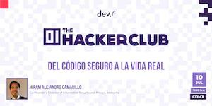 The Hacker Club: Del código seguro a la vida real...