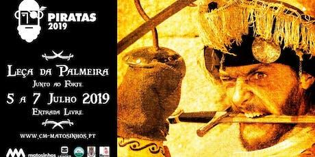 Os Piratas - Leça da Palmeira - 2019 bilhetes