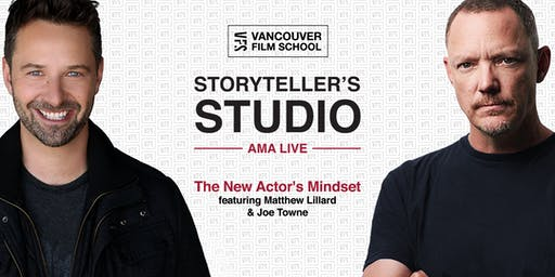 VFS Storyteller's Studio Presents: The New Actor's Mindset featuring Matthew Lillard & Joe Towne