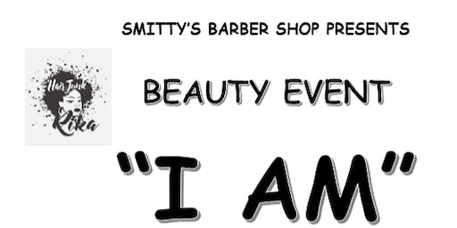 """1st Annual """" I AM"""" Beauty Event"""