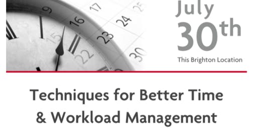 Techniques for Better Time & Workload Management