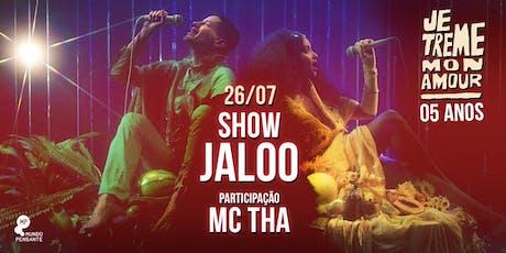 26/07 - JE TREME | FESTA DE 5 ANOS | JALOO CONVIDA MC THA NO MUNDO PENSANTE ingressos