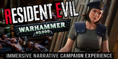 MWG's Warhammer 40k Resident Evil Immersive Narrative Campaign Experience tickets