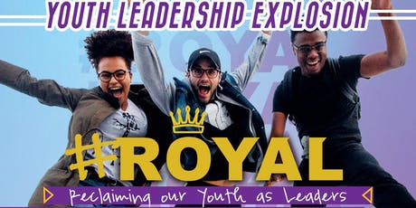 #ROYAL Youth Leadership Explosion tickets