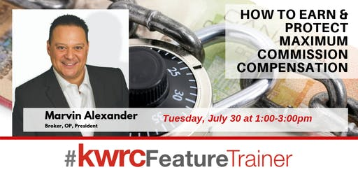 How to Earn & Protect Maximum Commission Compensation with Marvin Alexander