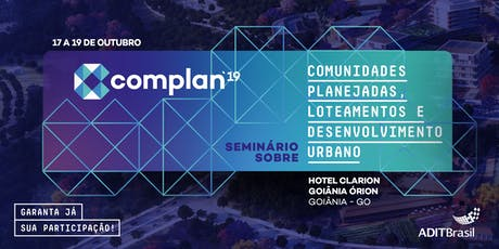 COMPLAN - Seminário sobre Comunidades Planejadas, Loteamentos e Des. Urbano entradas