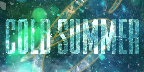 Cold Summer 6 tickets