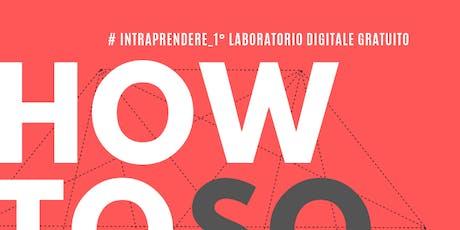"""Laboratorio digitale gratuito """"HOW TO SOCIAL: Facebook, Instagram, Linkedin"""" biglietti"""