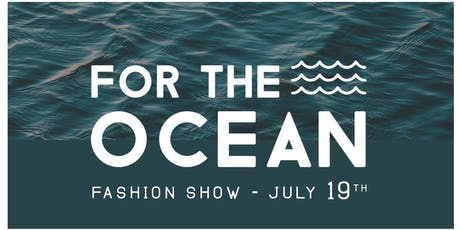 For the Ocean Fashion Show tickets