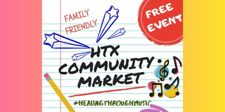 HTX Community Market v2: #HealingThroughMusic tickets