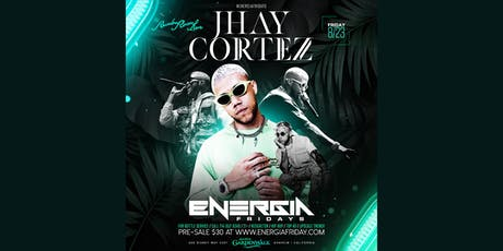 JHAY CORTEZ LIVE AT ENERGIA FRIDAYS- RUMBA ROOM LIVE tickets