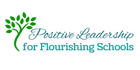 Positive Leadership for Flourishing Schools Forum tickets