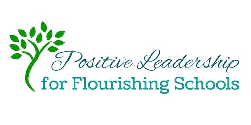 Positive Leadership for Flourishing Schools Forum