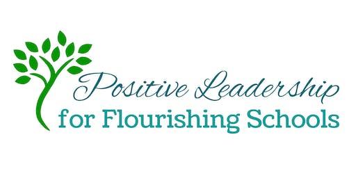 Positive Leadership for Flourishing Schools Forum
