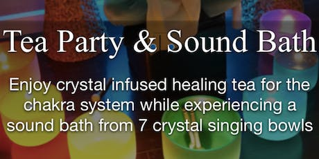 Sound Bath & Tea Party - Chakra Balancing with Singing Bowls & herbal tea tickets