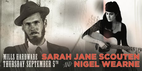 Sarah Jane Scouten + Nigel Wearne tickets